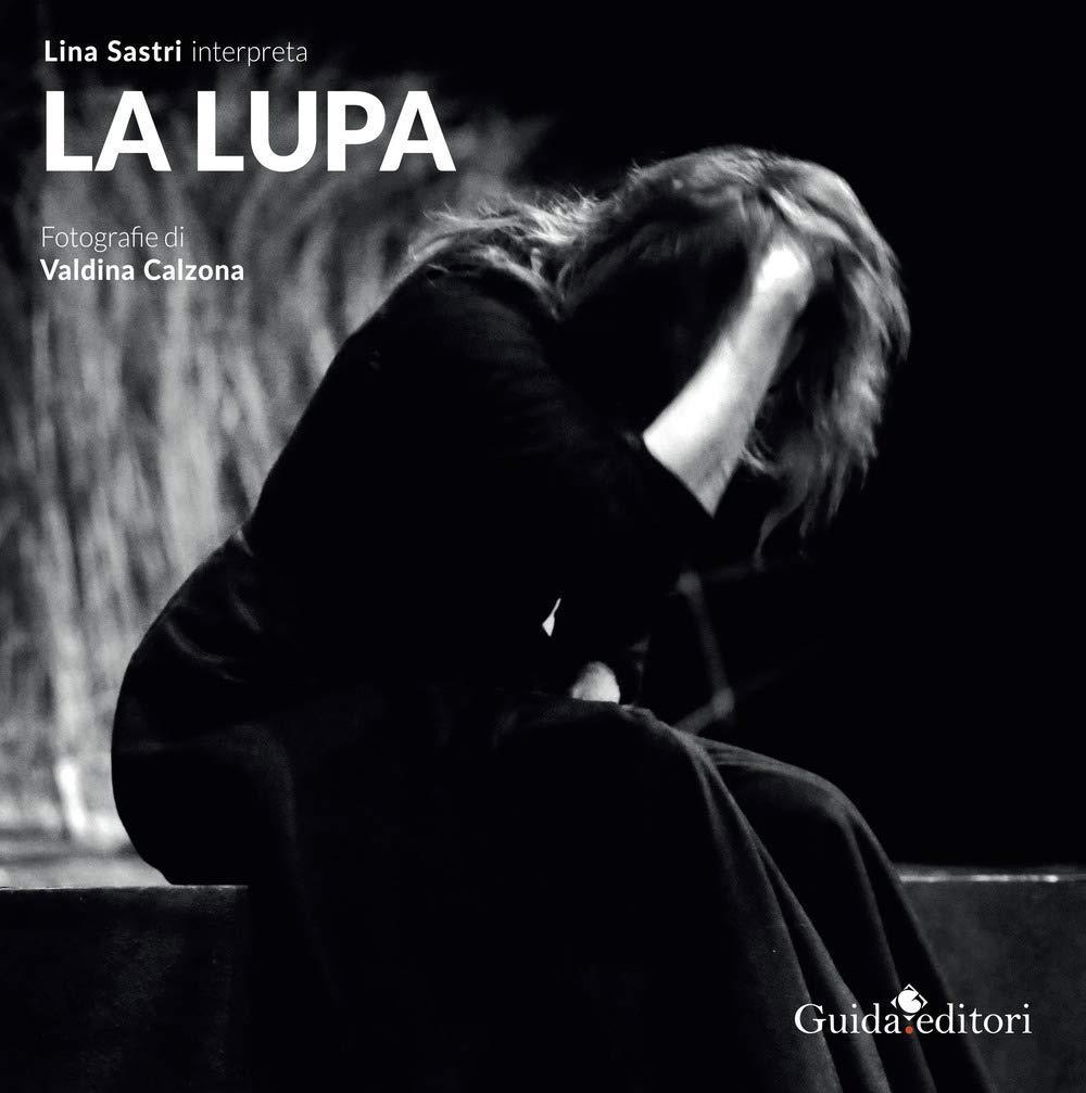 """Presentazione: Lina Sastri interpreta """"La Lupa"""" - Fotografie di Valdina Calzona"""