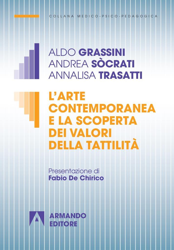 """""""L'arte contemporanea e la scoperta dei valori della tattilità"""" di Aldo Grassini, Andrea Socrati e Annalisa Trasatti"""