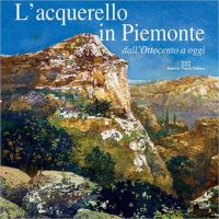Presentazione: L'acquerello in Piemonte dall'Ottocento a oggi