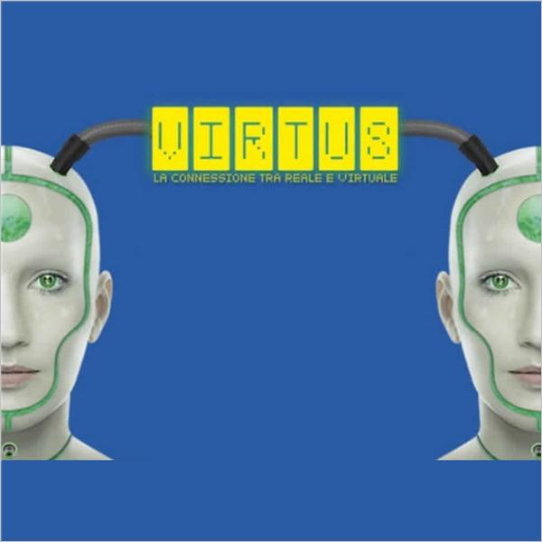 Virtus . La connessione tra reale e virtuale