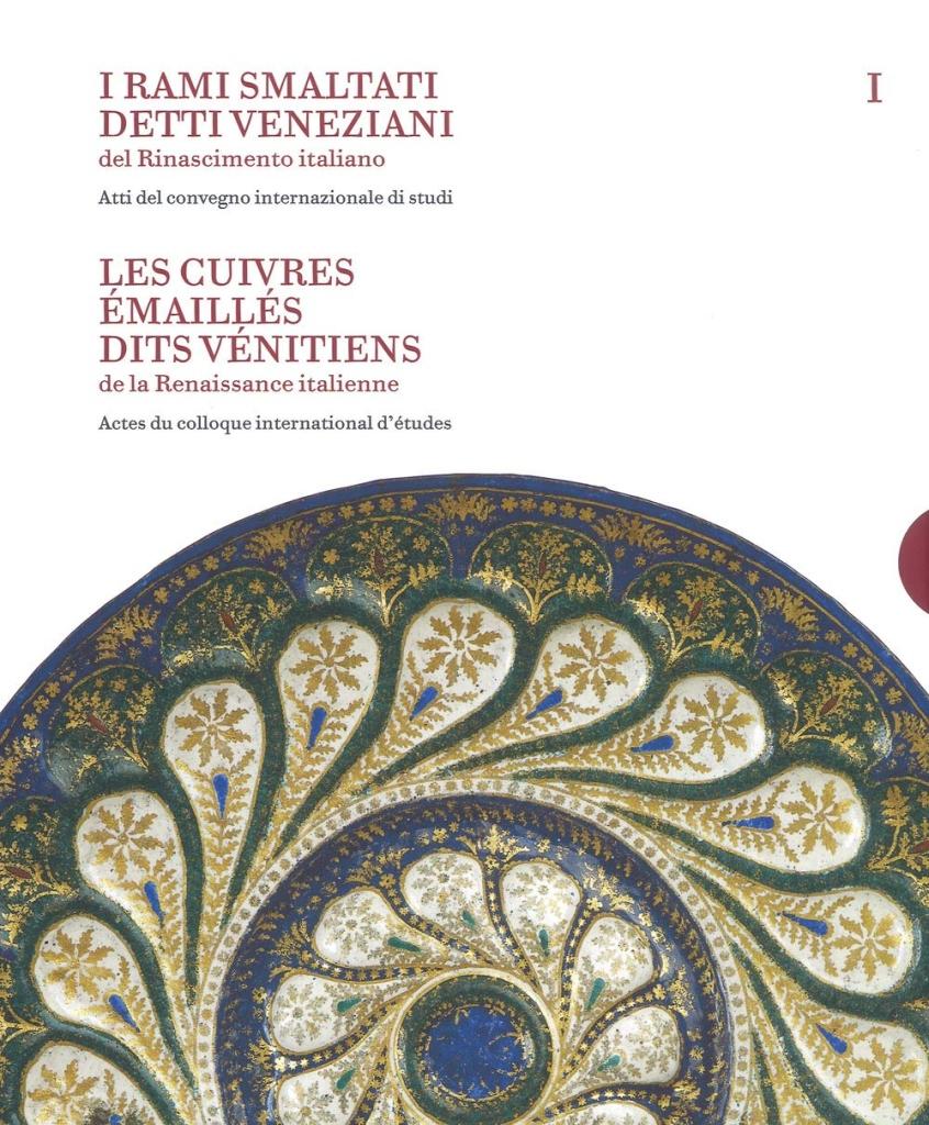 Libri a San Giorgio: I rami smaltati detti veneziani del Rinascimento italiano