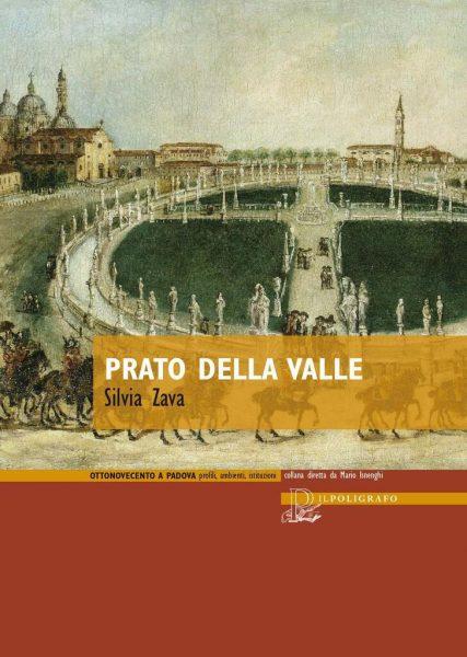 """Presentazione: """"Prato della Valle. Storia e storie di una delle piazze più grandi d'Europa"""" di Silvia Zava"""