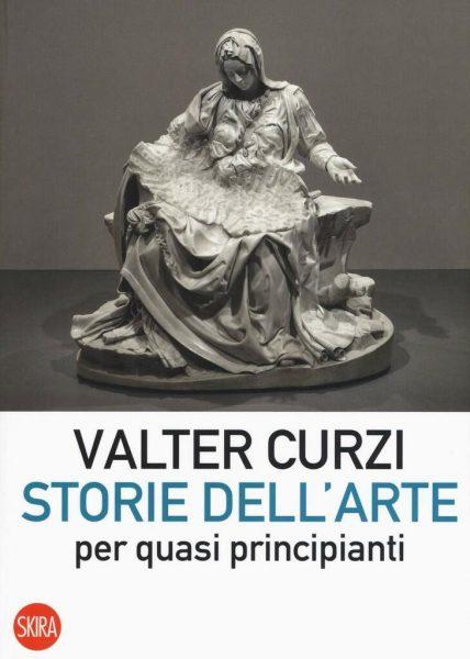 """Presentazione: """"Storie dell'arte per quasi principianti"""" di Valter Curzi"""