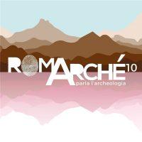 RomArché - Parla l'Archeologia. X edizione
