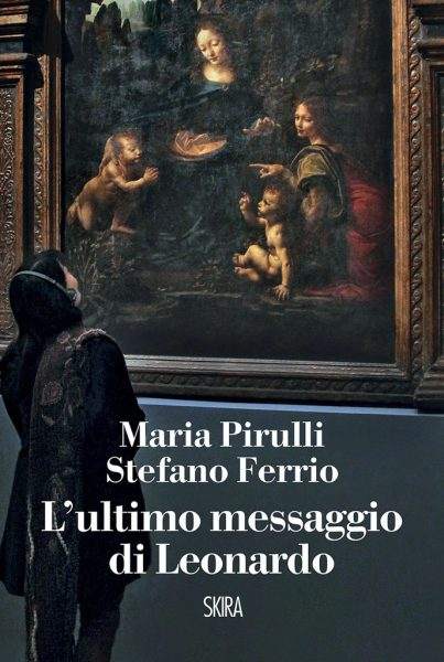 """""""L'ultimo messaggio di Leonardo"""" di Maria Pirulli e Stefano Ferrio"""