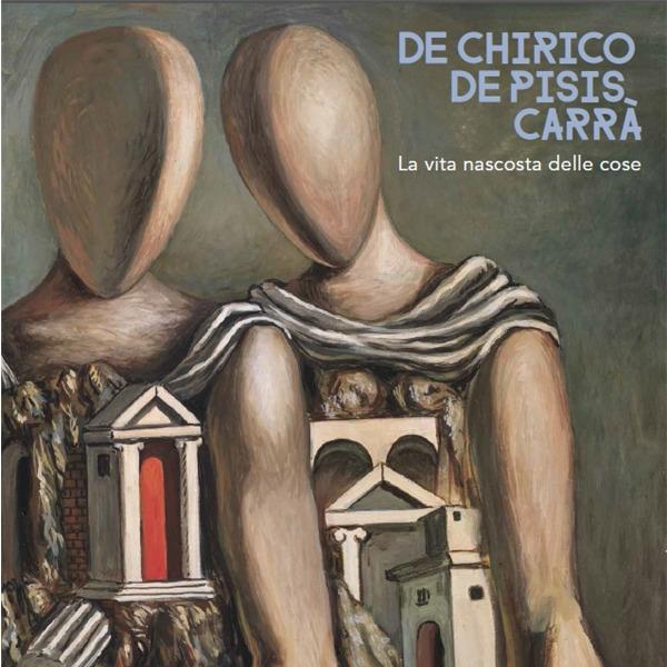 De Chirico, De Pisis, Carrà. Visita guidata con il curatore
