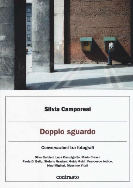 Silvia Camporesi - Doppio sguardo. Conversazioni tra fotografi