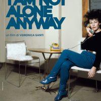 I Am Not Alone Anyway - Francesca Alinovi