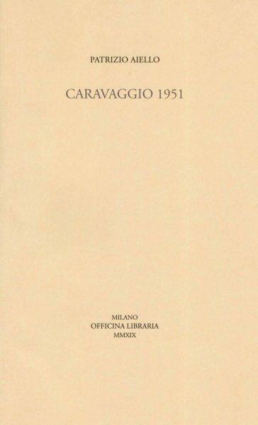 """""""Caravaggio 1951"""" di Patrizio Aiello"""