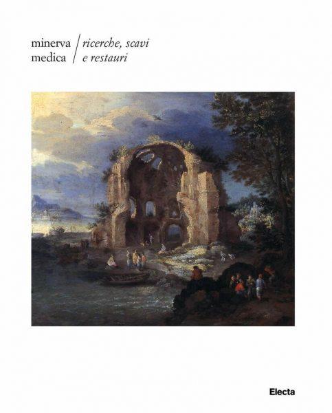 Minerva Medica. Ricerche, scavi e restauri