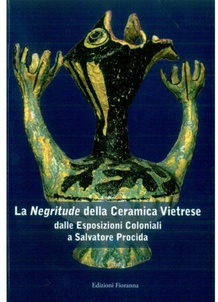 """Presentazione: """"Negritude della ceramica vietrese. Da Riccardo Dòlker a Salvatore Procida"""""""