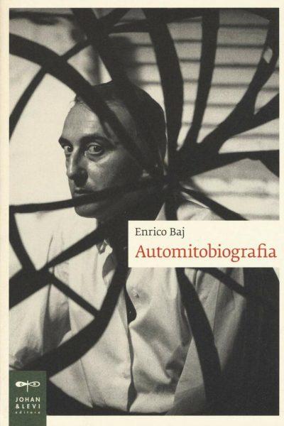 "Dialogo intorno al libro ""Automitobiografia"" di Enrico Baj"