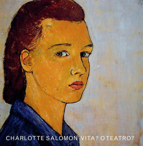"""""""Vita? o Teatro?"""" di Charlotte Salomon"""