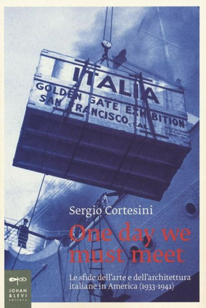 Le sfide dell'arte e dell'architettura i1taliane in America (1933-1941)