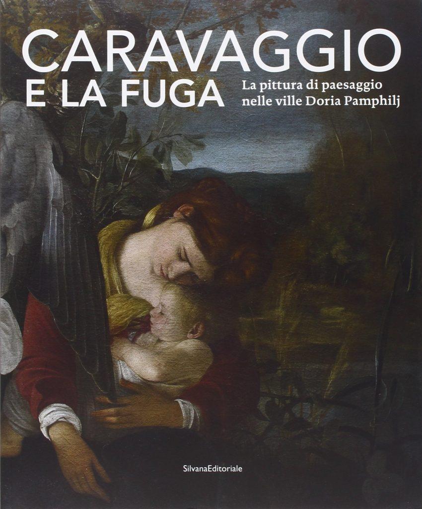 Caravaggio e la fuga. La pittura di paesaggio nelle ville Doria Pamphilj