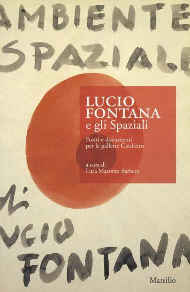 """Libri a San Giorgio: """"Lucio Fontana e gli Spaziali"""""""
