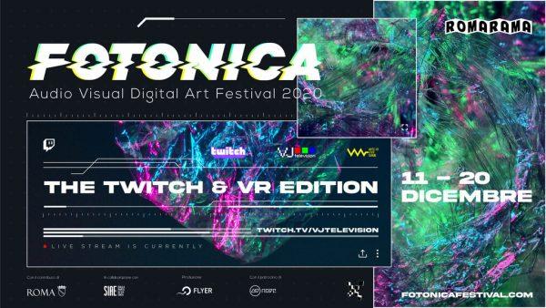 Fotonica 2020. Audio Visual Digital Art Festival - The Twitch & VR edition