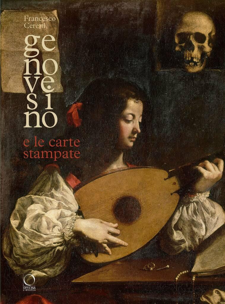 Genovesino e le carte stampate. Derivazioni dalle incisioni nella pittura italiana del Seicento
