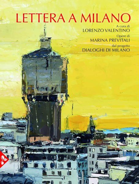 """Presentazione libro """"Lettera a Milano - Opere di Marina Previtali"""""""