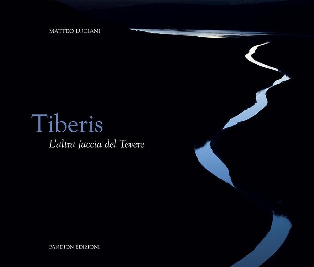 Tiberis. L'altra faccia del Tevere